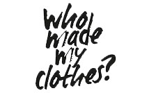 Who Made My Clothes - Fashion Revolution Week 2016